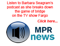 Listen to Barbara Seagram break down the game of bridge!